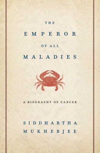 The Emperor of All Maladies by Siddhartha Mukherjee.jpg