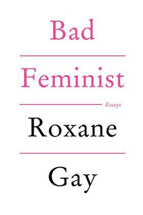 Bad Feminist by Roxane Gay.jpg
