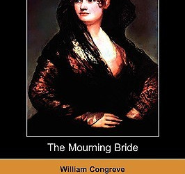 The Mourning Bride by William Congreve