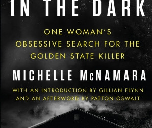 I'll Be Gone in the Dark: One Woman's Obsessive Search for the Golden State Killer by Michel
