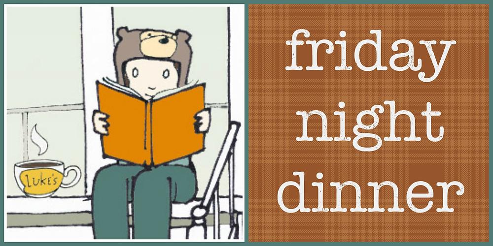 friday night dinner.jpg