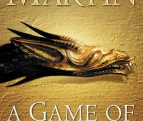 A Game of Thrones: A Song of Ice and Fire (Book One) by George R.R. Martin