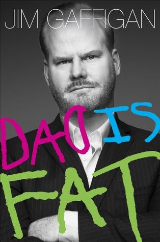 Dad is Fat by Jim Gaffigan.jpg