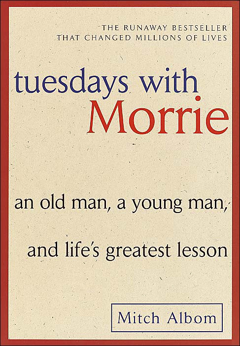 Tuesdays with Morrie by Mitch Albom.jpg