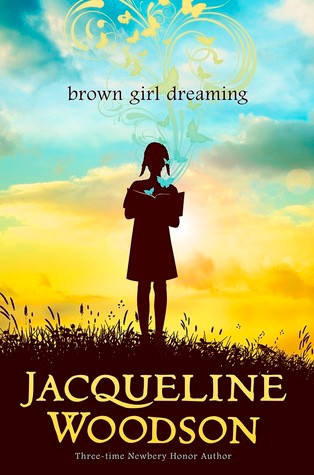 Brown Girl Dreaming by Jacqueline Woodson.jpg