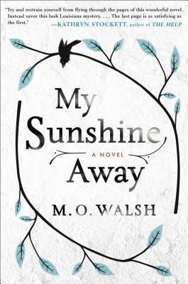 My Sunshine Away by M.O. Walsh.jpg