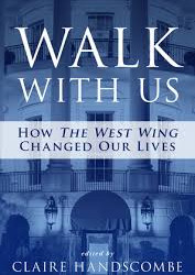 "Walk With Us: How ""The West Wing Changed Our Lives"" edited by Claire Handscombe"