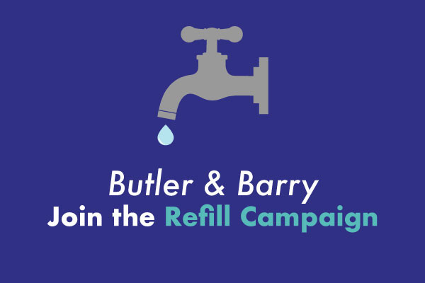Butler & Barry Sign Up to Refill Campaign