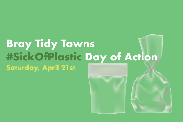 Bray Tidy Towns #SickOfPlastic Day of Action
