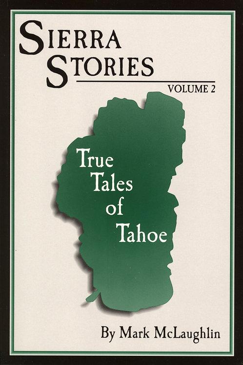 SIERRA STORIES: TRUE TALES OF TAHOE, VOL. 2