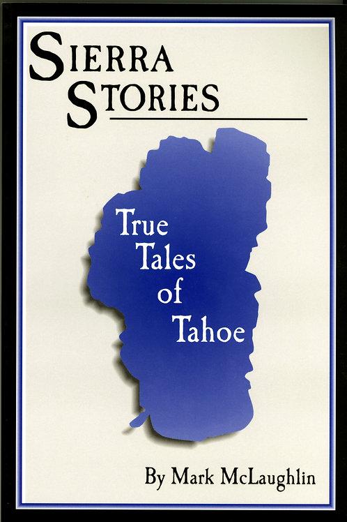 SIERRA STORIES: TRUE TALES OF TAHOE, VOL. 1