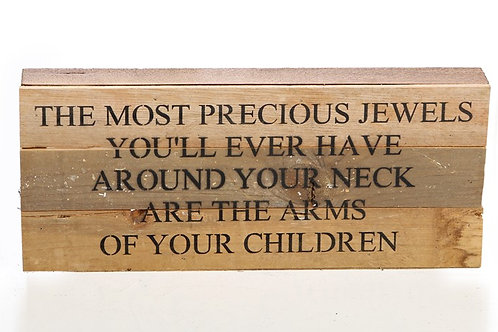 THE MOST PRECIOUS JEWELS YOU'LL EVER HAVE...
