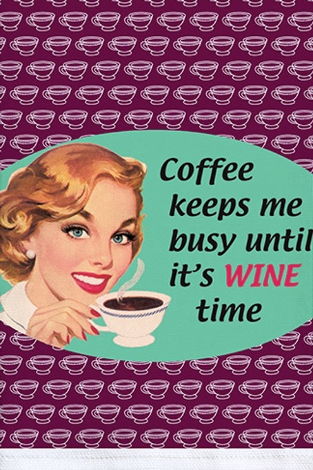 COFFEE KEEPS ME BUSY UNTIL IT'S WINE TIME