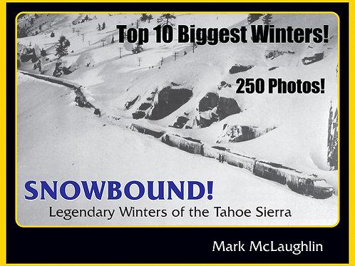 SNOWBOUND! LEGENDARY WINTERS OF THE TAHOE SIERRA