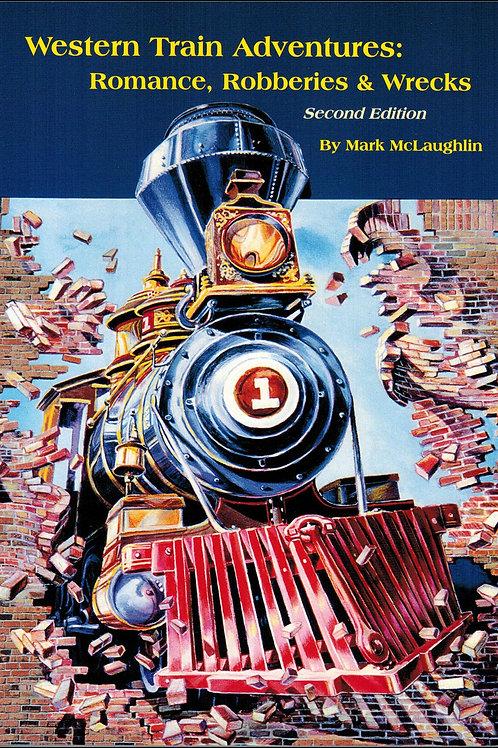 WESTERN TRAIN ADVENTURES: ROMANCE, ROBBERIES & WRECKS