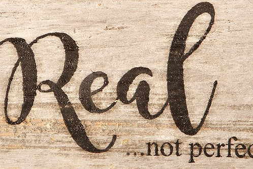 REAL...NOT PERFECT