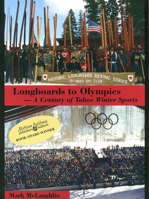 LONGBOARDS TO OLYMPICS: A CENTURY OF TAHOE WINTER SPORTS