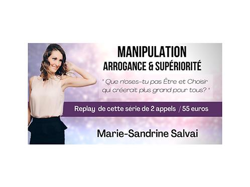 """Série de 2 Appels """"Manipulation, Arrogance et Supériorité"""""""