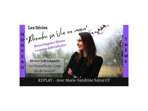 """REPLAY Série n°2 """"Prendre sa Vie en main""""! Sur le CORPS"""
