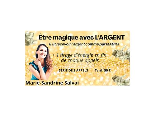 """Série de 2 Appels """"Être Magique avec l'Argent + Tirages d'énergies"""""""