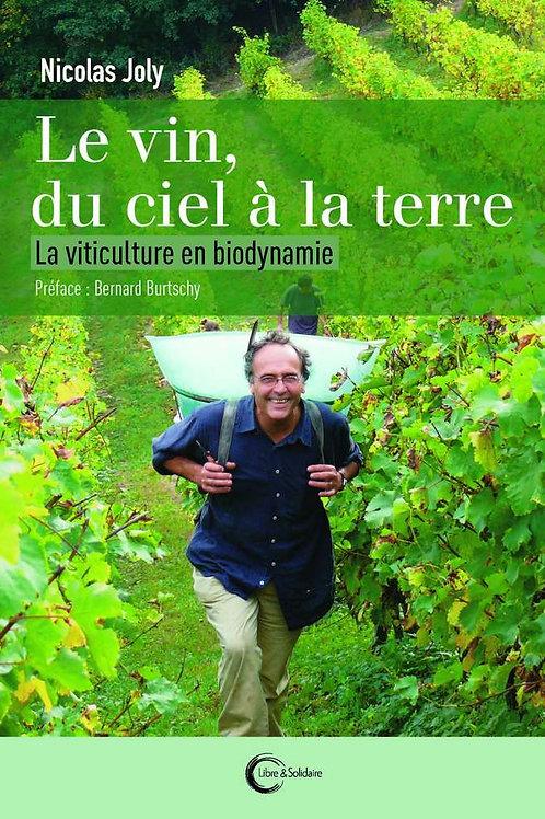 """Livre """"Le Vin du Ciel à la Terre - La viticulture en Biodynamie"""" Nicolas JOLY"""