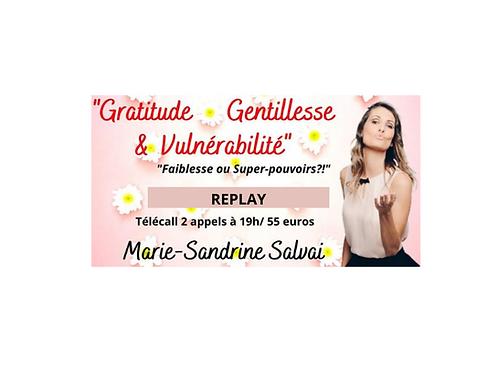 Série de 2 Appels sur la Gratitude, Gentillesse et Vulnérabilité
