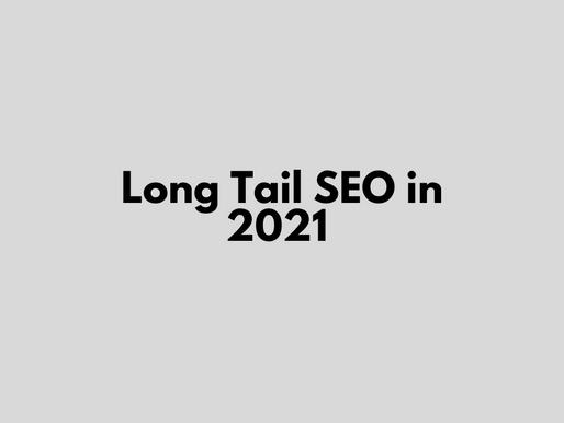 Long Tail SEO in 2021