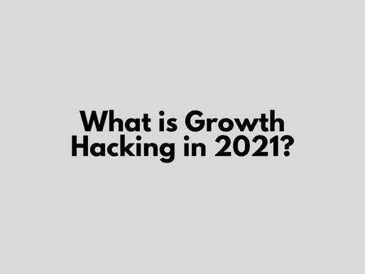 What is Growth Hacking in 2021?