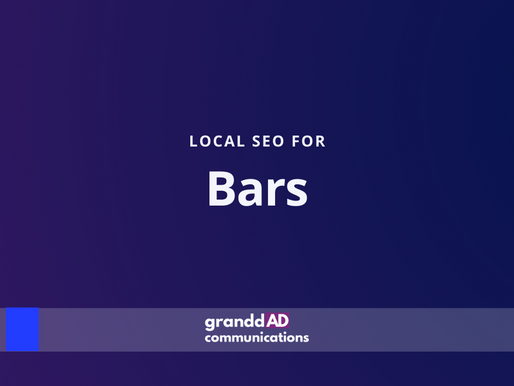 Local SEO For Bars| Granddad Communications