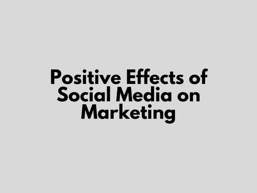 Positive Effects of Social Media on Marketing