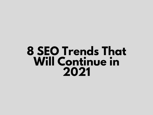 8 SEO Trends That Will Continue in 2021