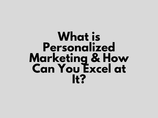What is Personalized Marketing & How Can You Excel at It?