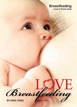 Love Breastfeeding Book by Gina Yong