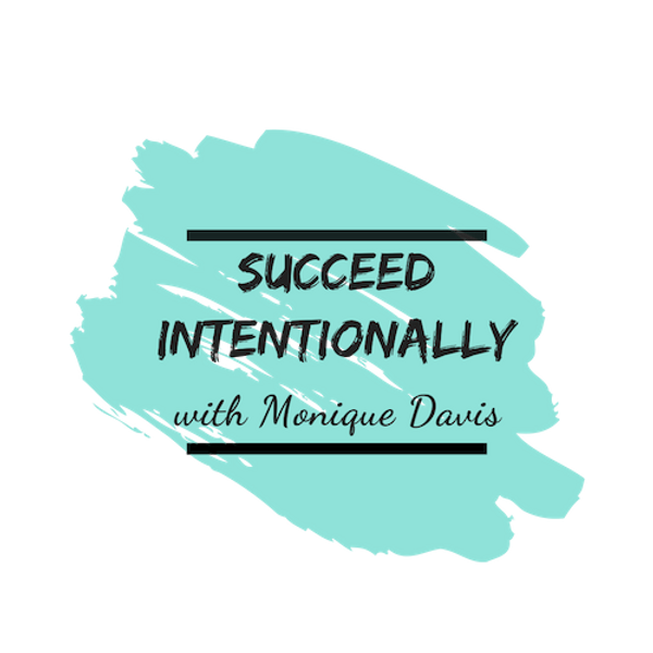 Succeed Intentionally Cover Monique Davi