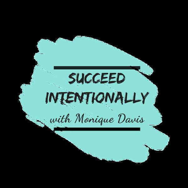 Succeed Intentionally Cover Monique Davi