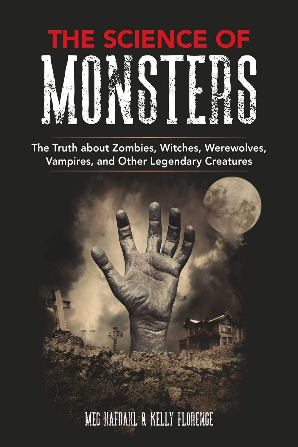 The Science of Monsters Book Kelly Florence Meg Hafdahl