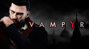 'Vampyr' Celebrates Tomorrow's Release With Bloodthirsty Launch Trailer