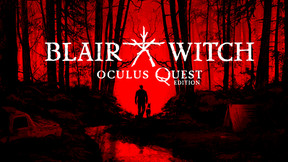 'Blair Witch: Oculus Quest Edition' Unleashes a New VR Experience Just in Time for Halloween