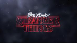 Netflix Reveals Beyond Stranger Things