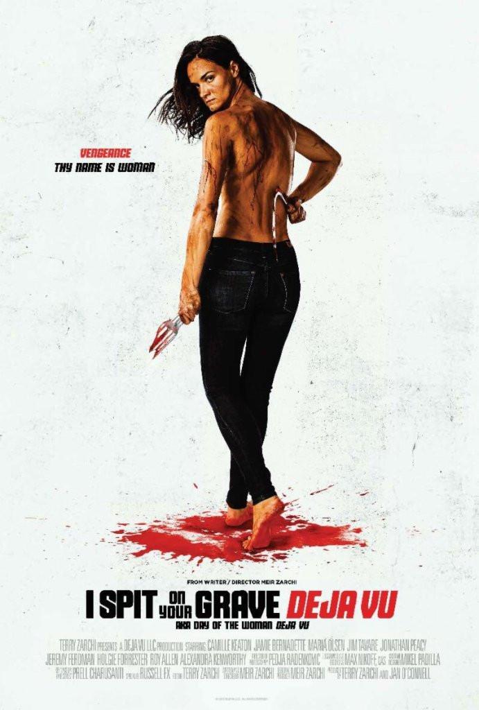 I Spit On Your Grave: Deja Vu Trailer Poster