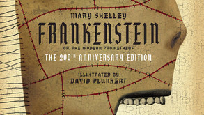 Mary Shelley's 'Frankenstein' Re-Imagined For It's 200th Anniversary