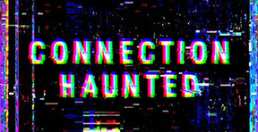 Psychological Horror 'Connection Haunted' Spreads the Curse to Nintendo Switch This September