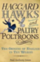 Haggard Hawks Paltry Poltroons Paul Anthony Jones Word origins ten words etymology strange