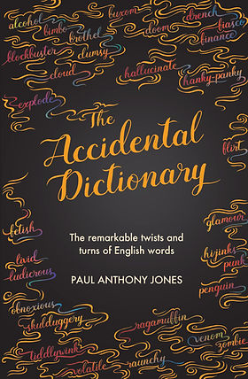 The Accidental Dictionary Paul Anthony Jones book word origins strange etymology remarkable