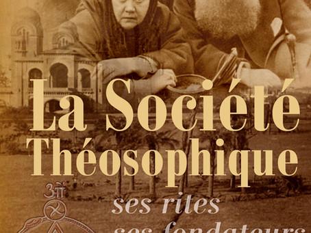 Mon nouvel ouvrage aux Editions ARQA, La Société Théosophique vient de paraitre !
