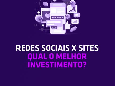 Redes Sociais x Site: Qual o Melhor Investimento Para a Sua Empresa?
