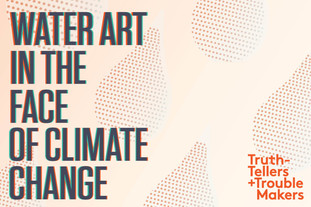 WATER ART IN THE FACE OF CLIMATE CHANGE