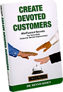 Create Devoted Customers by Dr. Dennis Rosen