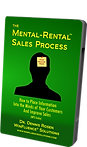The Mental-Rental™ Sales Process by Dr. Dennis Rosen