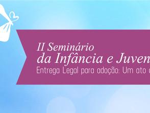 TJCE promove o II Seminário da Infância e da Juventude com o tema adoção